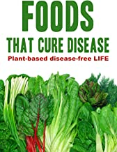Best foods that cure disease documentary recipes Reviews