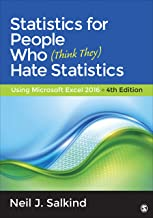 Statistics for People Who (Think They) Hate Statistics: Using Microsoft Excel 2016