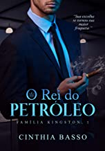 O rei do petróleo (Família Kingston Livro 1)