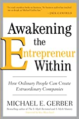 Awakening the Entrepreneur Within: How Ordinary People Can Create Extraordinary Companies Kindle Edition