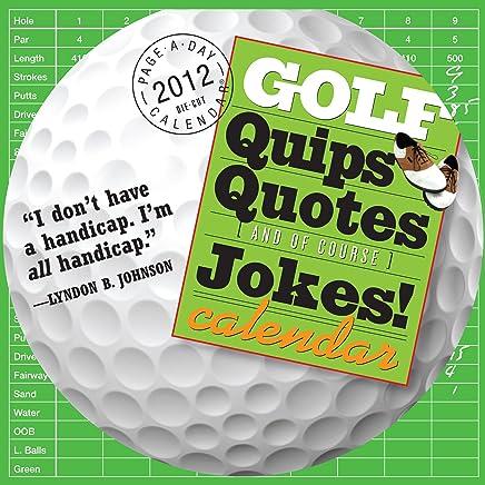 Golf Quips, Quotes & Jokes 2012 Calendar: Brett Avery ...
