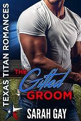 The Gifted Groom: Texas Titan Romances (Moore Family Romance Book 1) Kindle Edition