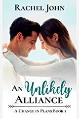 An Unlikely Alliance (A Change in Plans Book 1) Kindle Edition