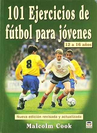 101 Ejercicios De Futbol Para Jovenes De 12 a 16 Anos/ 101 Youth Soccer Drills