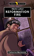 Martin Luther: Reformation Fire (Trailblazers)