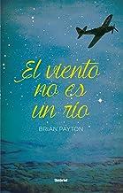 El viento no es un río (Umbriel narrativa) (Spanish Edition)