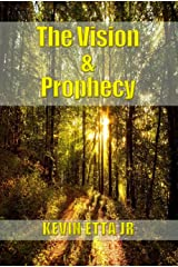 The Vision and Prophecy Kindle Edition