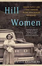 Hill Women: Finding Family and a Way Forward in the Appalachian Mountains
