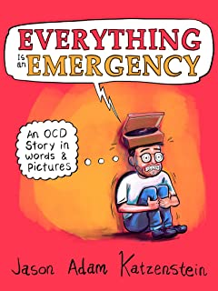 Everything Is an Emergency: An OCD Story in Words & Pictures (English Edition)