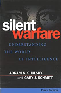 Silent Warfare: Understanding the World of Intelligence, 3rd Edition