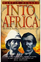 Into Africa: The Epic Adventures Of Stanley And Livingstone Kindle Edition