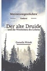 Der alte Druide und die Weisheiten des Lebens: Motivationsgeschichten Kindle Ausgabe