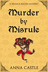 Murder by Misrule (A Francis Bacon Mystery Book 1) Kindle Edition
