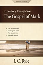 Expository Thoughts on the Gospel of Mark [Annotated, Updated]: A Commentary (English Edition)