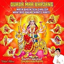 Durga Maa Bhajans: Mata Bheintein Chalisa Mantras Dhun Chants Aarti Happy Naurat Shubh Navratri
