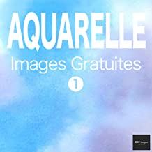 AQUARELLE Images Gratuites 1  BEIZ images - Photos Gratuites (French Edition)