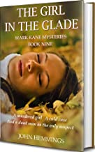 THE GIRL IN THE GLADE - MARK KANE MYSTERIES - BOOK NINE: A Private Investigator Clean Mystery & Suspense Series. Murder Mysteries & Whodunits with more twists and turns than a roller coaster.