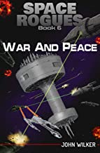 War and Peace (Space Rogues Book 6)
