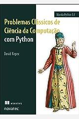 Problemas Clássicos de Ciência da Computação com Python (Portuguese Edition) Kindle Edition