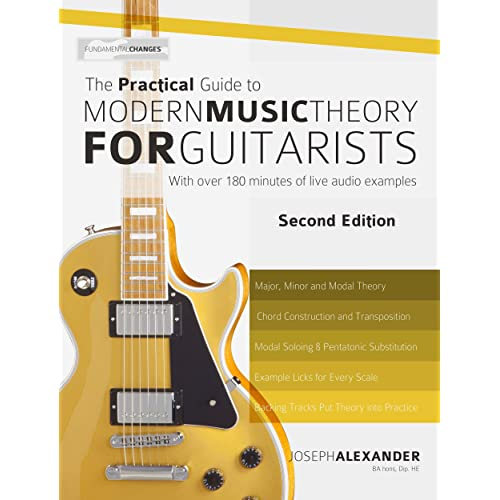 The Practical Guide to Modern Music Theory for Guitarists: With 2.5 hours of Audio and