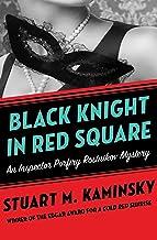 Black Knight in Red Square (Inspector Porfiry Rostnikov Mysteries Book 2)