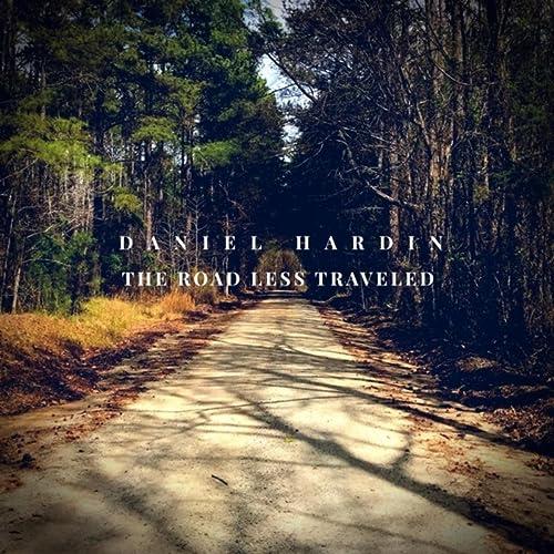 Road Less Traveled >> The Road Less Traveled By Daniel Hardin On Amazon Music Amazon Com