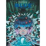 Blue au pays des songes - Tome 01: La forêt envahissante,
