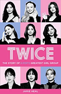 Twice: The Story of K-Pop's Greatest Girl Group (English E