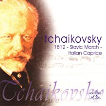 Tchaikovsky: 1812 - Slavic March - Italian Caprice