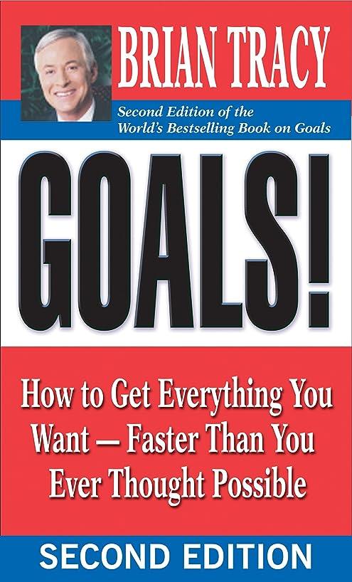 見えるプランター例示するGoals!: How to Get Everything You Want -- Faster Than You Ever Thought Possible (English Edition)
