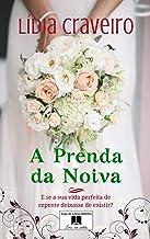 A Prenda da Noiva: E se o seu noivo não fosse quem você pensava que era? (Portuguese Edition)