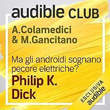 Ma gli androidi sognano pecore elettriche?: Audible Club 6