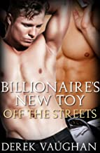 The Billionaire's New Toy - Book 1: Off The Streets (Gay BDSM Erotic Romance)