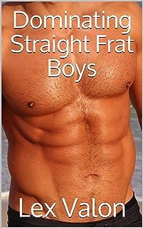 Dominating Straight Frat Boys