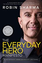 The Everyday Hero Manifesto ROBIN SHARMA is a humanitarian who has devoted his life to helping people express their highes...