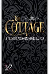 The Cottage: A Prince's Assassin Novella, #3.5 Kindle Edition