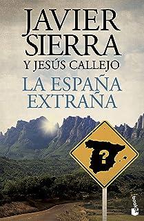 La España extraña (Biblioteca Javier Sierra)