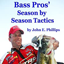 Bass Pros' Season by Season Tactics