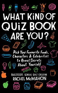 What Kind of Quiz Book Are You?: Pick your Favourite Foods, Characters and Celebrities to Reveal Secrets About Yourself