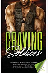 Craving Soldiers: Who Doesn't Love A Man In Uniform (Craving Series) (Volume 2) Paperback
