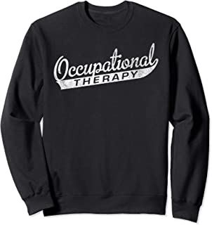 Occupational Therapy Sweatshirt Occupational Therapist Gift