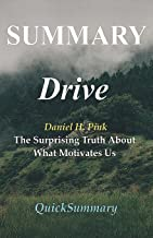 Summary - Drive: By Daniel Pink - The Surprising Truth About What Motivates Us (Drive: The Surprising Truth About What Motivates Us - Book, Paperback, Hardcover, Audiobook, Audible Book 1)
