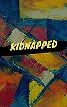 Robert Louis Stevenson : Kidnapped (English Edition)