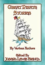GREAT PIRATE STORIES - 18 True and Fictional Pirate Adventures
