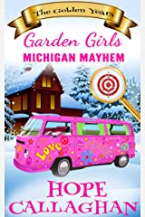 Michigan Mayhem: A Cozy Christian Mystery and Suspense Novel (Garden Girls - The Golden Years Mystery Series Book 3) Kindle Edition