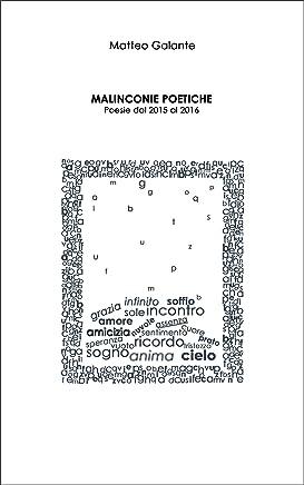 Malinconie Poetiche: Poesie dal 2015 al 2016