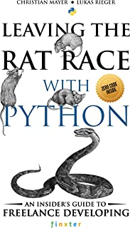 Leaving the Rat Race with Python: An Insider's Guide to Freelance Developing