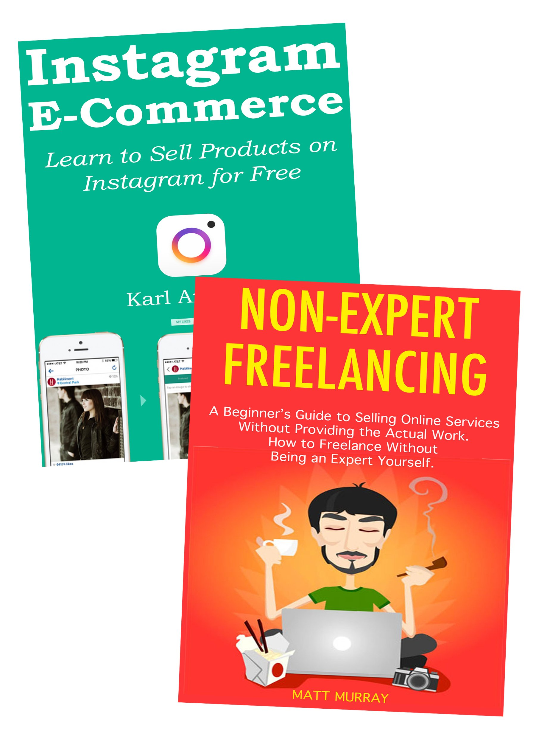 Non-Experts Guide to Starting an Internet Business: (2 Book Business Ideas Bundle)
