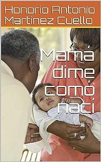 Mamá dime comó nací (Mitos y Leyendas de Chiriguana nº 5) (Spanish Edition)