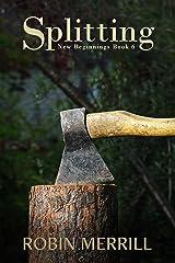 Splitting (New Beginnings Book 6) Kindle Edition